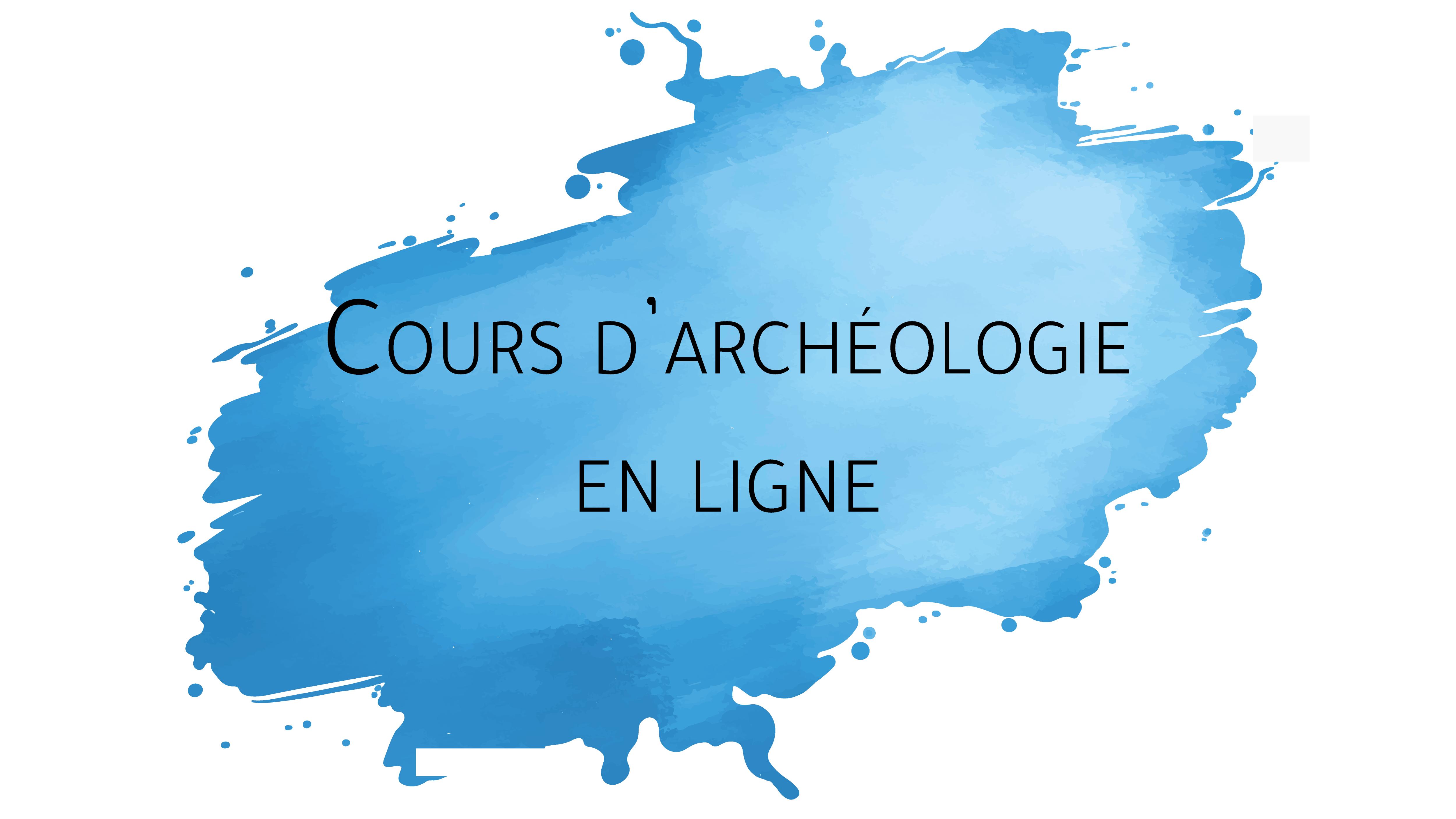 Un nouveau cours d'archéologie en ligne !
